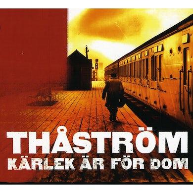 Thastrom KARLEK AR FOR DOM CD