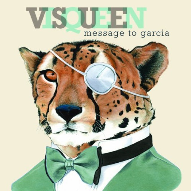 Visqueen MESSAGE TO GARCIA Vinyl Record