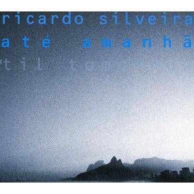 Ricardo Silveira TIL TOMORROW (ATE AMANHA) CD