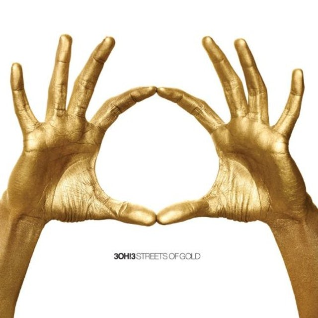 3OH!3 STREETS OF GOLD CD