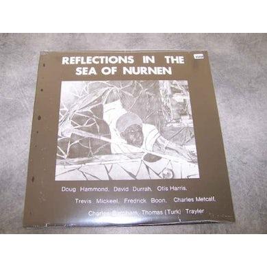 Doug Hammond REFLECTIONS IN THE SEA OF NURNEN Vinyl Record