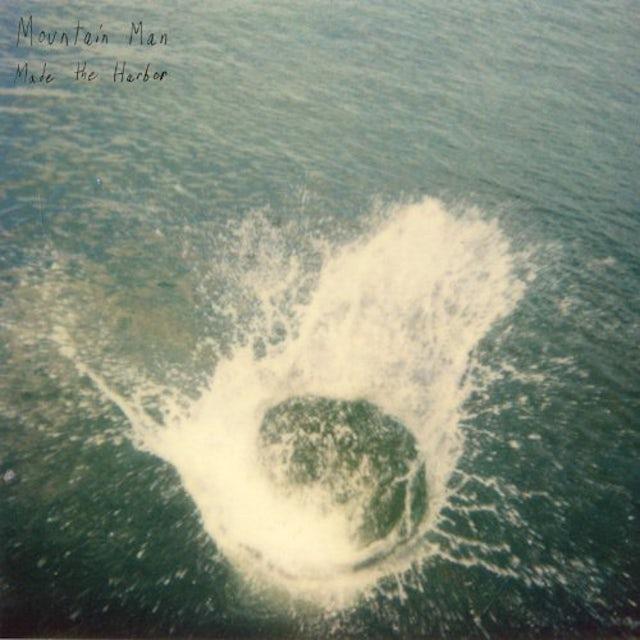 Mountain Man MADE THE HARBOR Vinyl Record