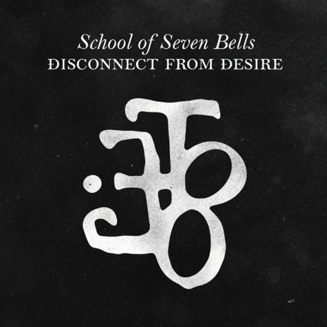 School Of Seven Bells DISCONNECT FROM DESIRE Vinyl Record