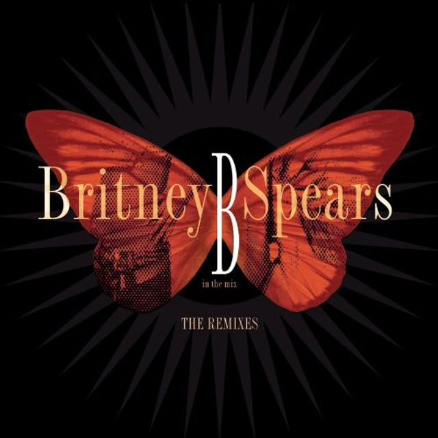 Britney Spears B IN THE MIX: THE REMIXES CD