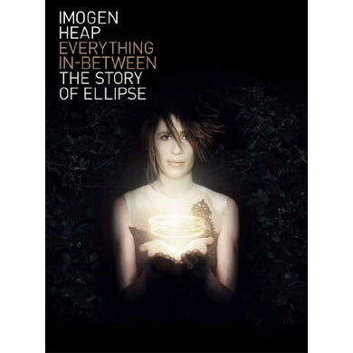 Imogen Heap EVERYTHING IN BETWEEN: THE STORY OF ELLIPSE DVD
