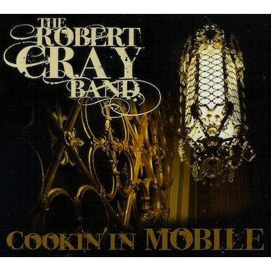 Robert Cray COOCKIN IN MOBILE CD