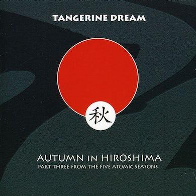 Tangerine Dream AUTUMN IN HIROSHIMA CD