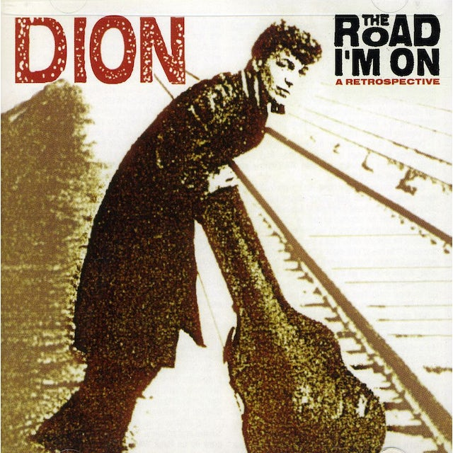 Dion ROAD I'M ON: A RETROSPECTIVE CD