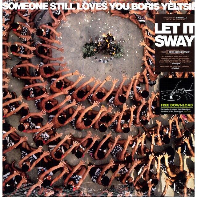 Someone Still Loves You Boris Yeltsin LET IT SWAY Vinyl Record