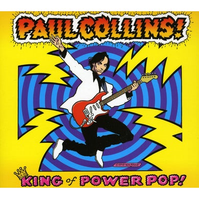 Paul Collins KING OF POWER POP CD