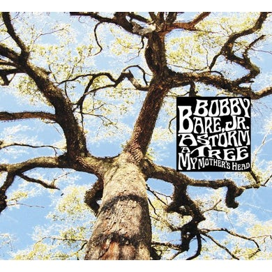 Bobby Jr Bare STORM A TREE MY MOTHER'S HEAD CD
