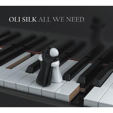 Oli Silk ALL WE NEED CD