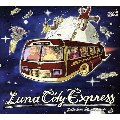 Luna City Express HELLO FROM PLANET EARTH CD