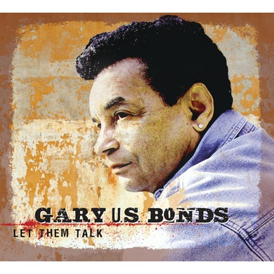 Gary U.S. Bonds LET THEM TALK CD