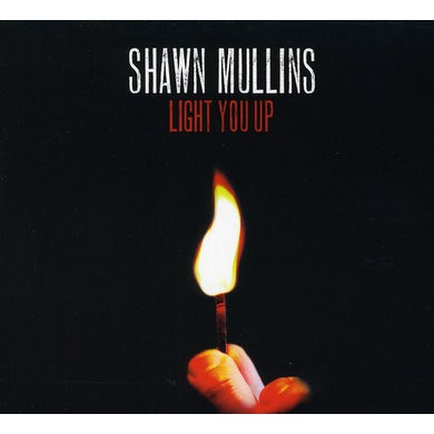 Shawn Mullins LIGHT YOU UP CD