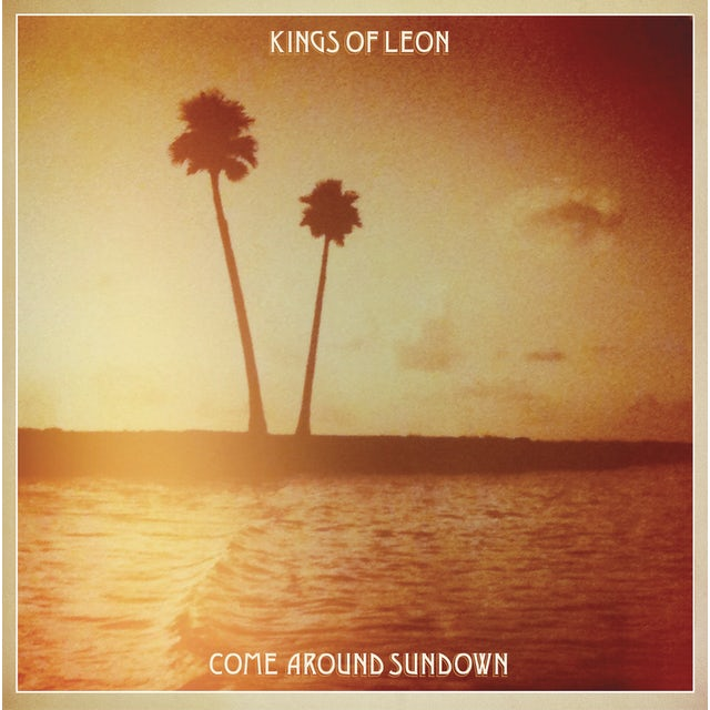 Kings Of Leon COME AROUND SUNDOWN Vinyl Record
