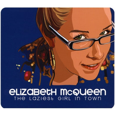 Elizabeth McQueen LAZIEST GIRL IN TOWN CD
