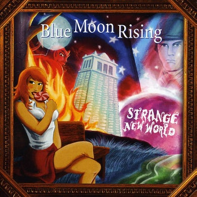 Blue Moon Rising STRANGE NEW WORLD CD