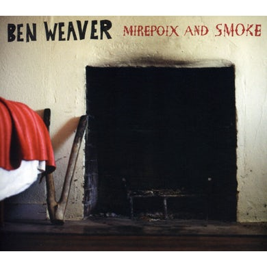 Ben Weaver MIREPOIX & SMOKE CD