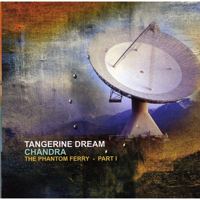 Tangerine Dream CHANDRA - THE PHANTOM FERRY PART 1 CD