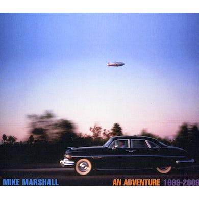 Mike Marshall AN ADVENTURE 1999-2009 CD