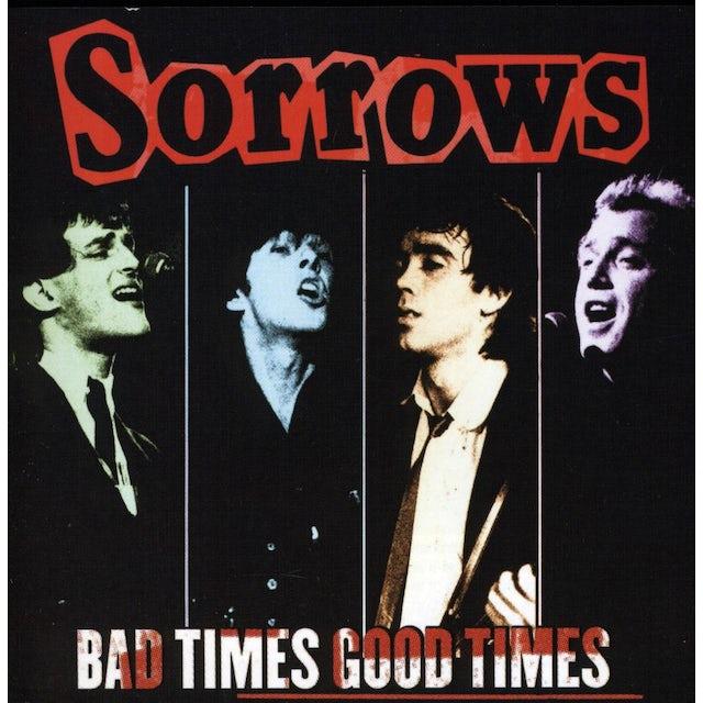 Sorrows BAD TIMES GOOD TIMES CD