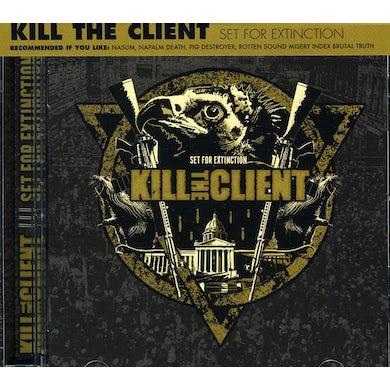 Kill The Client SET FOR EXTINCTION CD