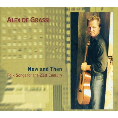 Alex De Grassi NOW & THEN: FOLKSONGS FOR THE 21ST CENTURY CD