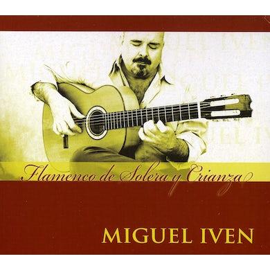 Miguel Iven FLAMENCO DE SOLERA Y CRIANZA CD