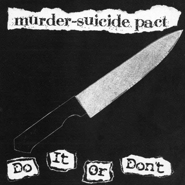 Murder-Suicide Pact DO IT OR DONT Vinyl Record