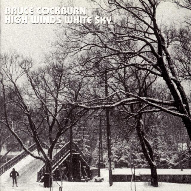 Bruce Cockburn HIGH WINDS WHITE SKIES Vinyl Record