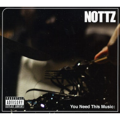 Nottz YOU NEED THIS MUSIC CD