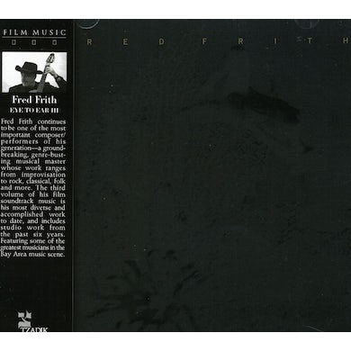 Fred Frith EYE TO EAR 3 / Original Soundtrack CD