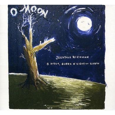 Jonathan Richman O MOON QUEEN OF NIGHT ON EARTH CD