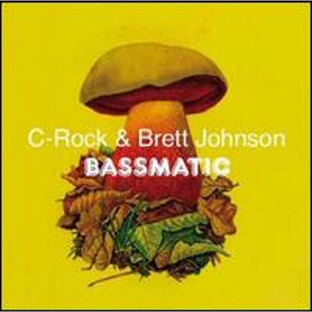 Brett C-Rock / Johnson BASSMATIC Vinyl Record