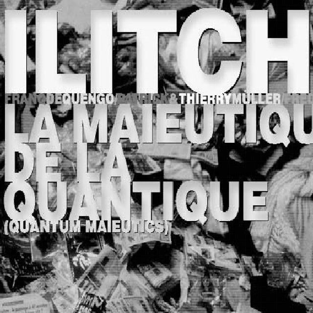 ILITCH MAIEUTIQUE DE LA QUANTIQUE CD