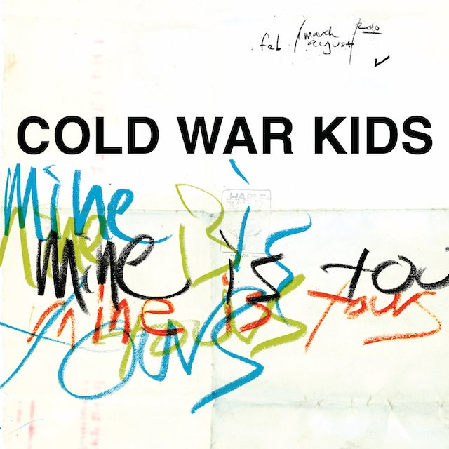Cold War Kids MINE IS YOURS Vinyl Record