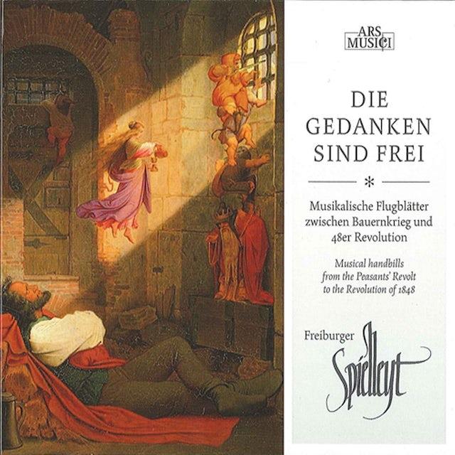 Freiburger Spielleyt DIE GEDANKEN SIND FREI CD