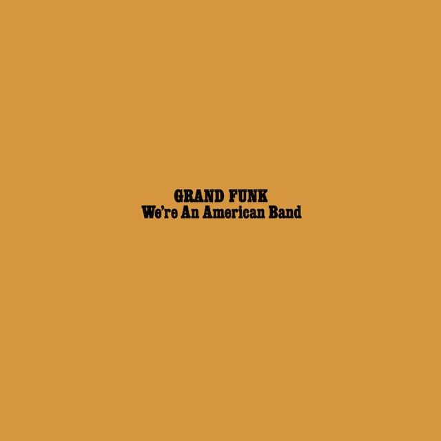 Grand Funk Railroad WERE AN AMERICAN BAND Vinyl Record