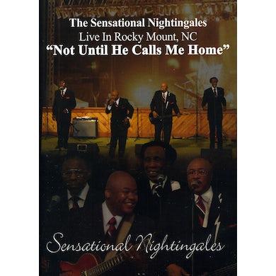 Sensational Nightingales NOT UNTIL HE CALLS ME HOME DVD