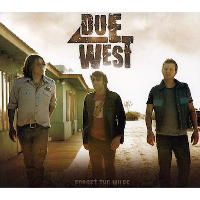 Due West FORGET THE MILES CD