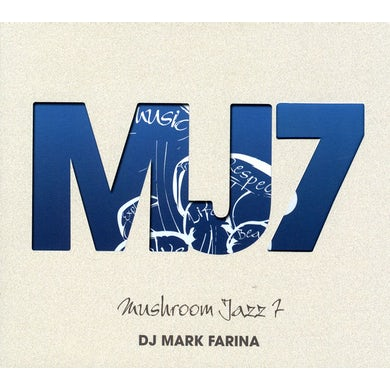 Mark Farina MUSHROOM JAZZ 7 CD