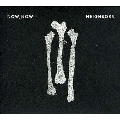 Now, Now NEIGHBORS CD