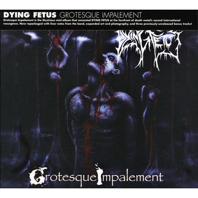 Dying Fetus GROTESQUE IMPALEMENT CD