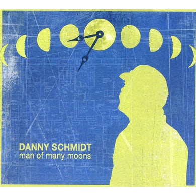 Danny Schmidt MAN OF MANY MOONS CD