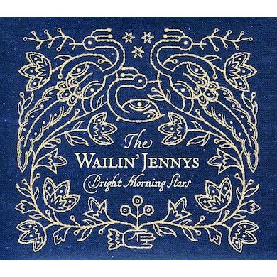 Wailin' Jennys BRIGHT MORNING STARS CD