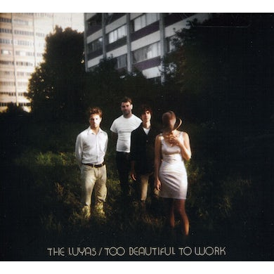 The Luyas TOO BEAUTIFUL TO WORK CD