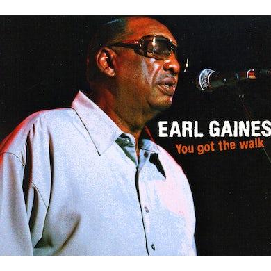 Earl Gaines YOU GOT THE WALK CD