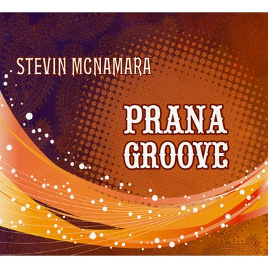 Stevin McNamara PRANA GROOVE CD