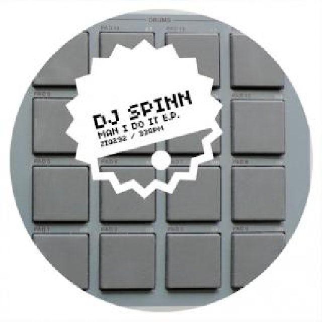 Dj Spinn MAN I DO IT Vinyl Record